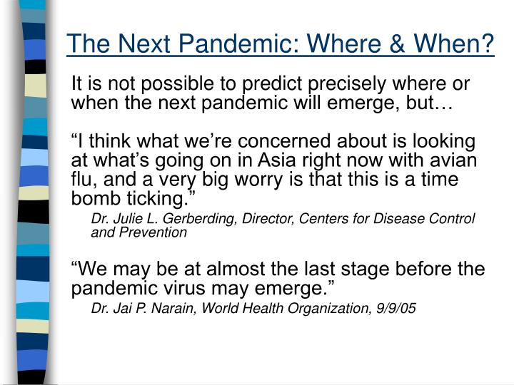 The Next Pandemic: Where & When?