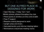 but one alfred place is designed for work