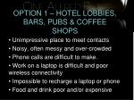 option 1 hotel lobbies bars pubs coffee shops