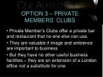 option 3 private members clubs