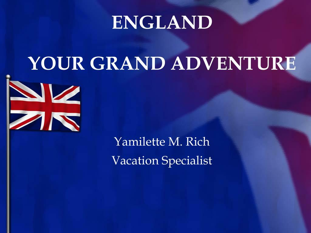 england your grand adventure l.