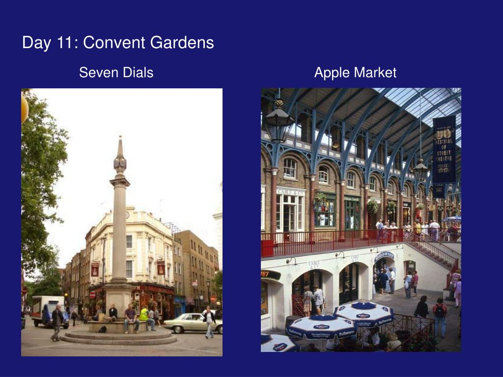Day 11: Convent Gardens