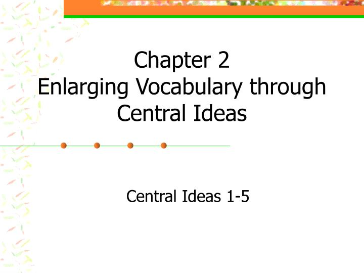 chapter 2 enlarging vocabulary through central ideas n.