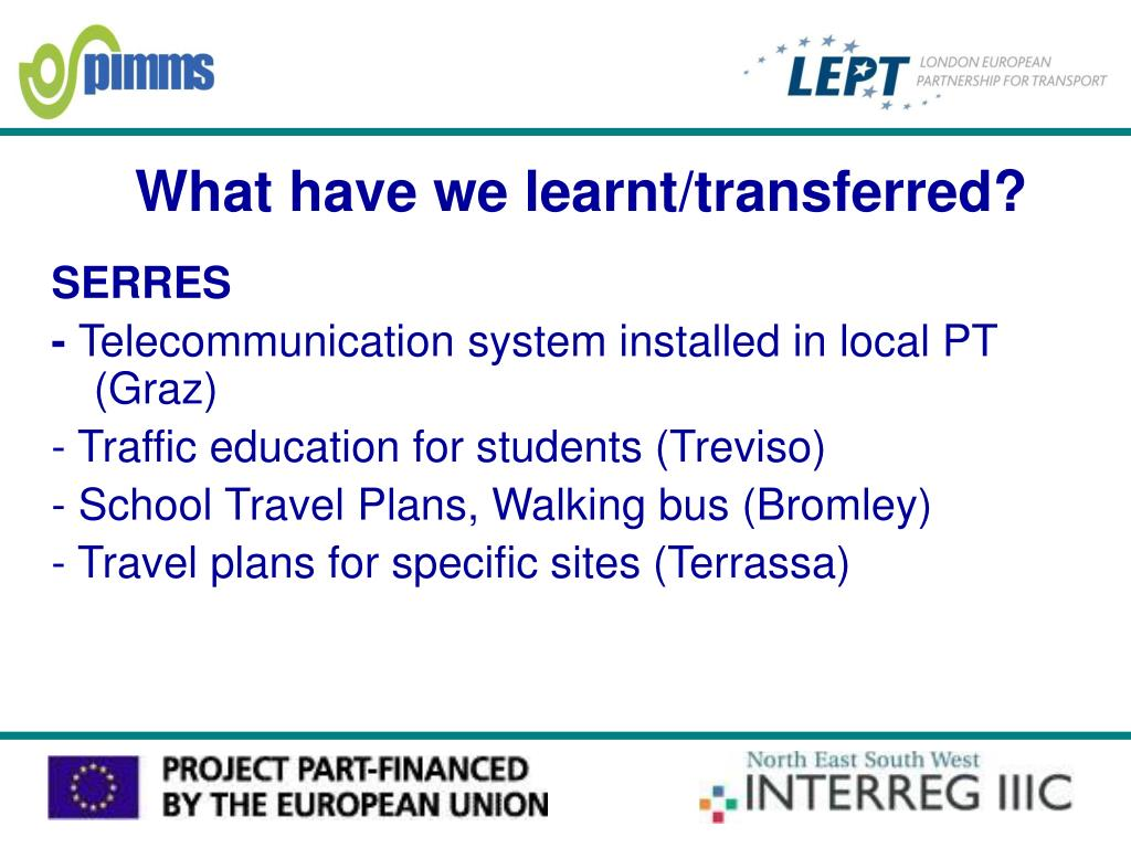 What have we learnt/transferred?