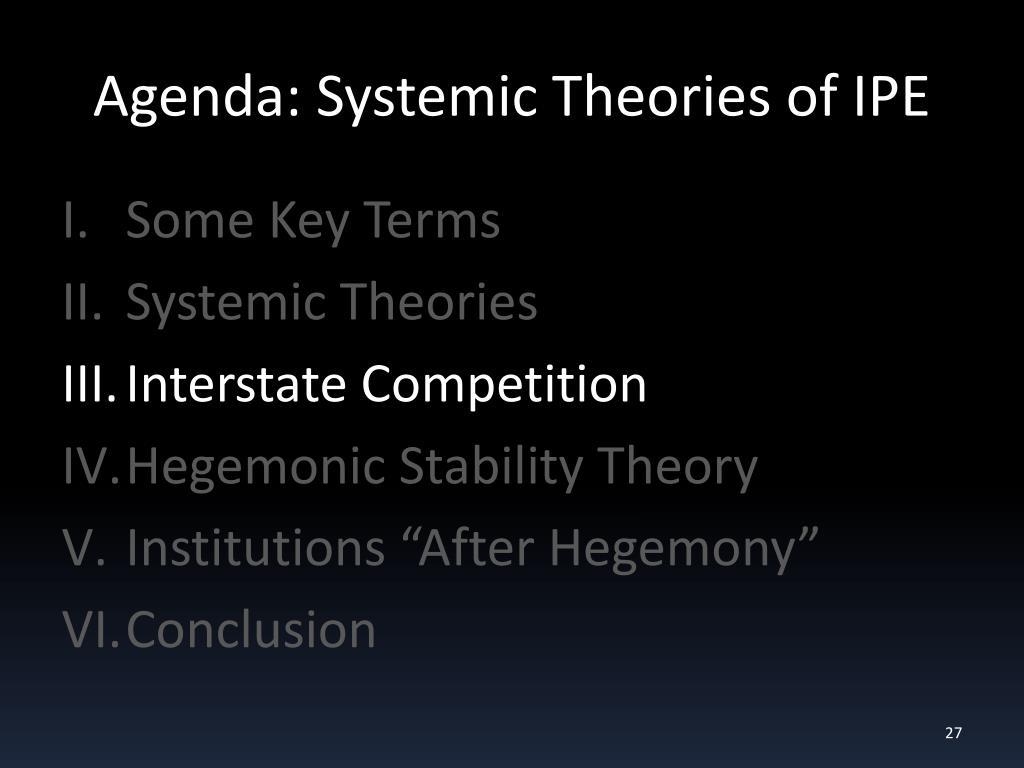 Agenda: Systemic Theories of IPE