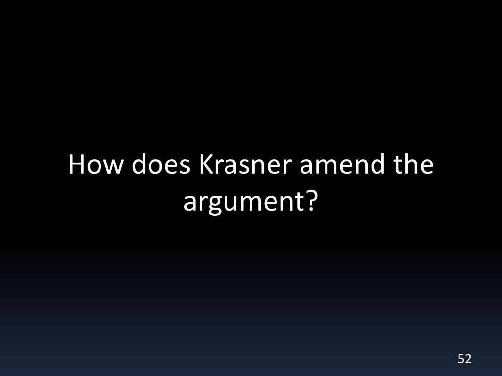 How does Krasner amend the argument?