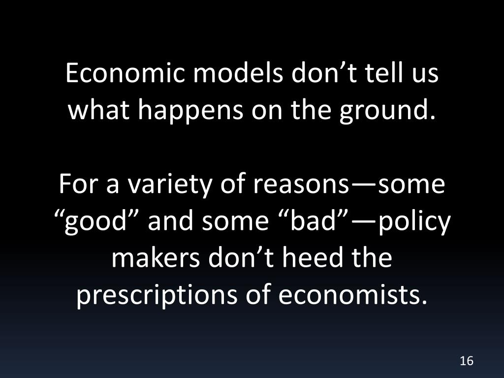 Economic models don't tell us what happens on the ground.
