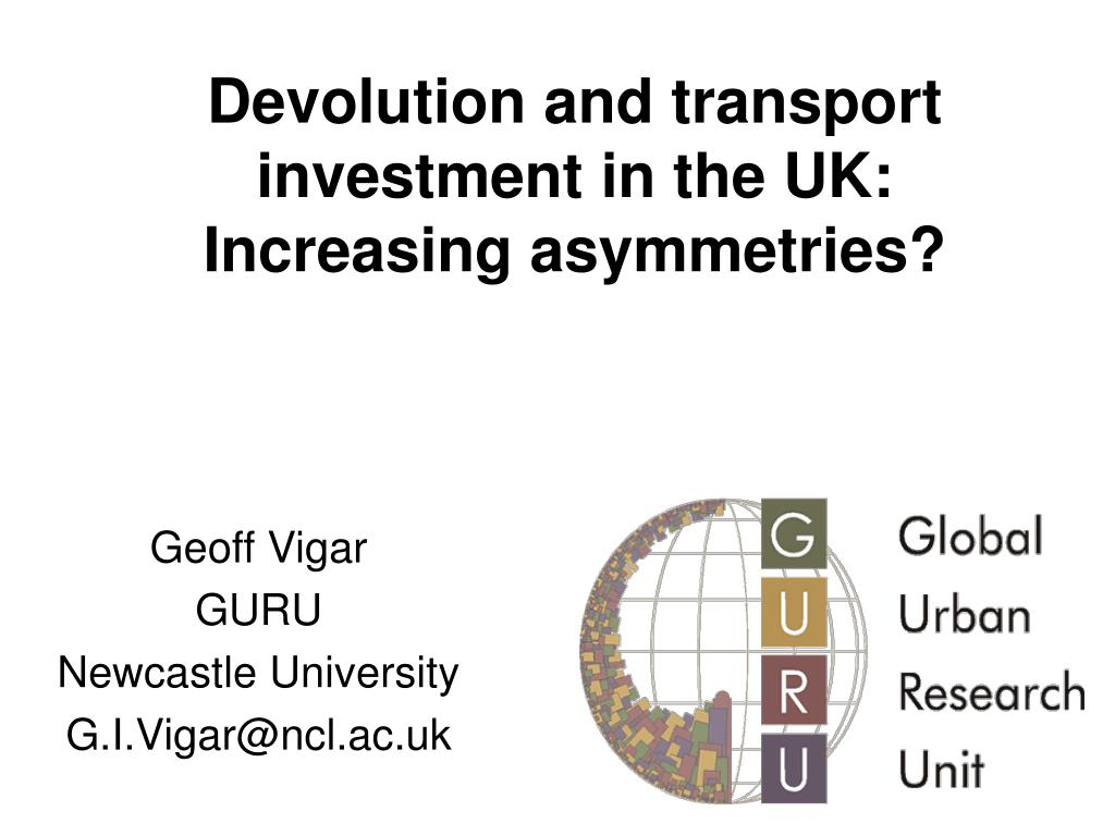 devolution and transport investment in the uk increasing asymmetries l.