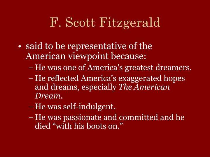 fitzgerald and the american dream Like nick in the great gatsby, fitzgerald found this new lifestyle seductive and exciting, and, like gatsby false prophet of the american dream.