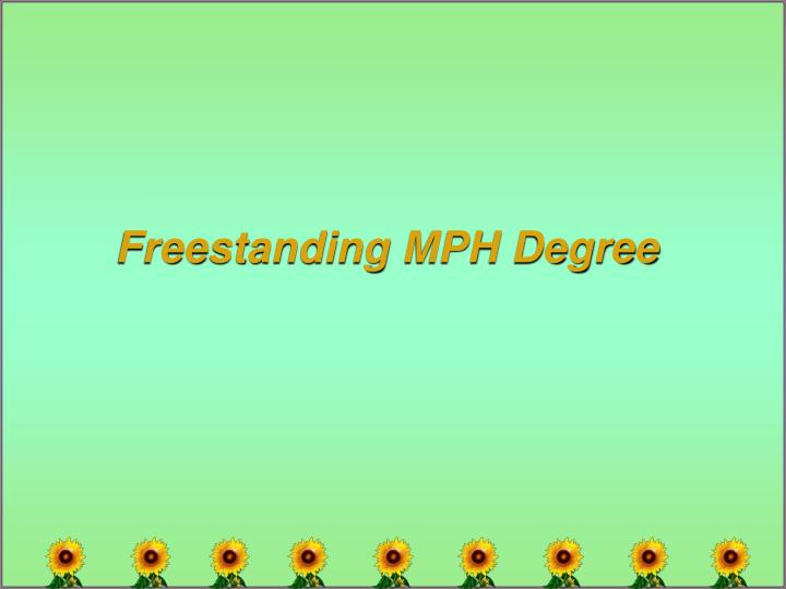 Freestanding MPH Degree