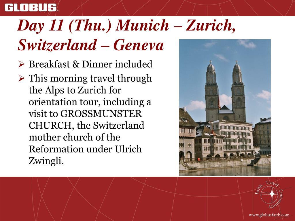 Day 11 (Thu.) Munich – Zurich, Switzerland – Geneva