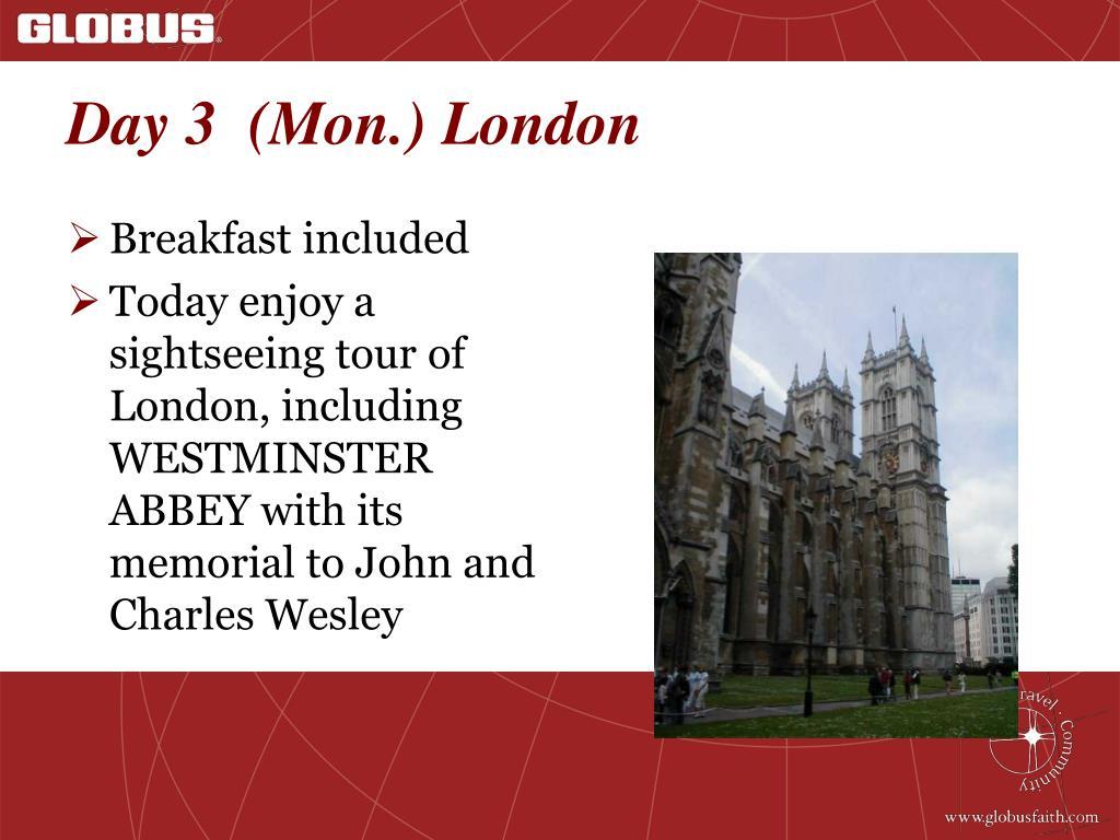 Day 3  (Mon.) London