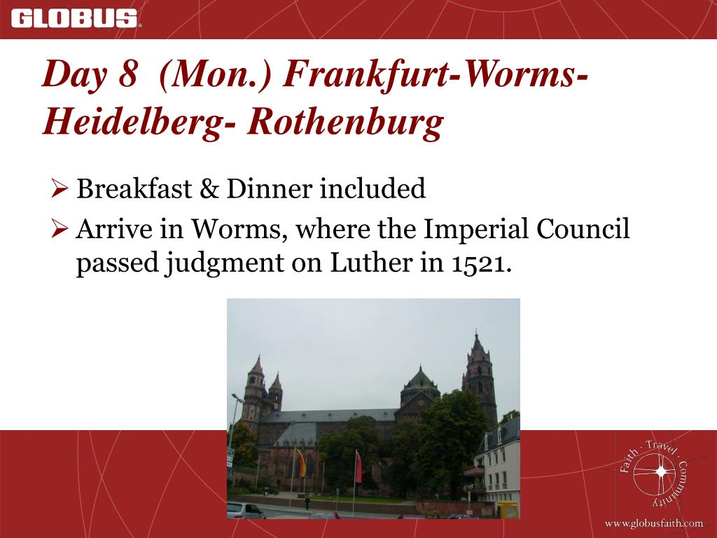 Day 8  (Mon.) Frankfurt-Worms-Heidelberg- Rothenburg