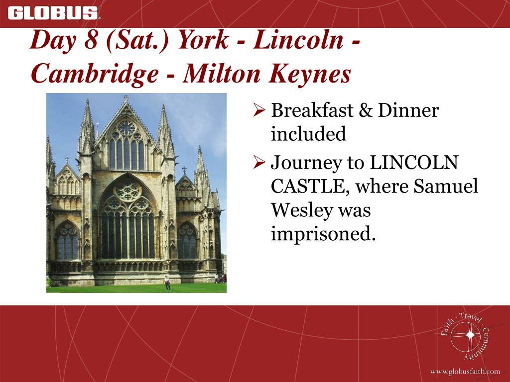 Day 8 (Sat.) York - Lincoln - Cambridge - Milton Keynes