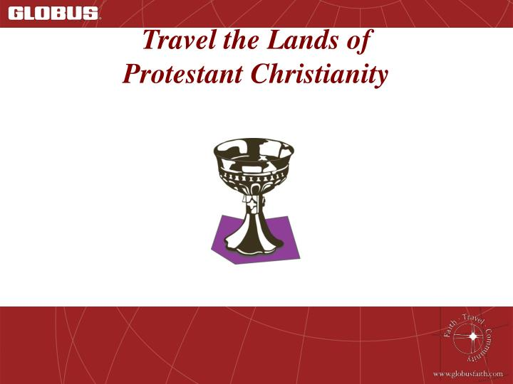 Travel the lands of protestant christianity