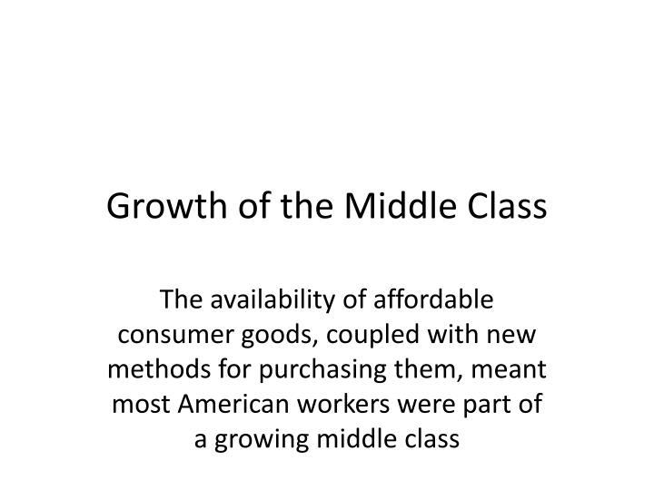 growth of the middle class n.