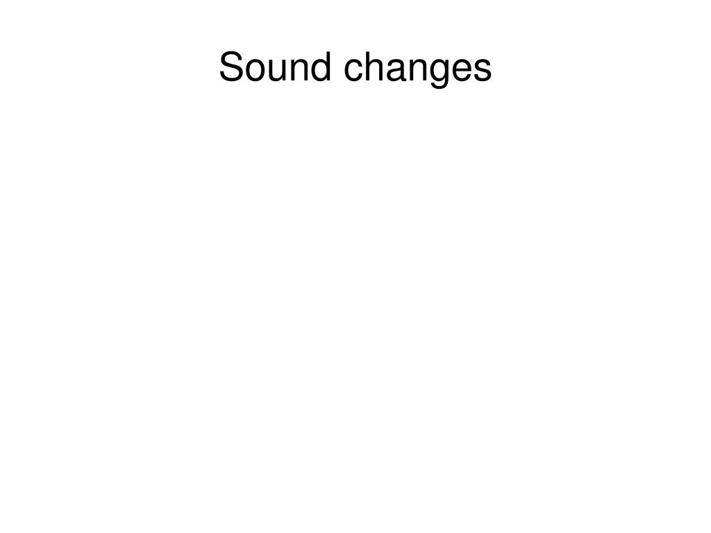 Sound changes