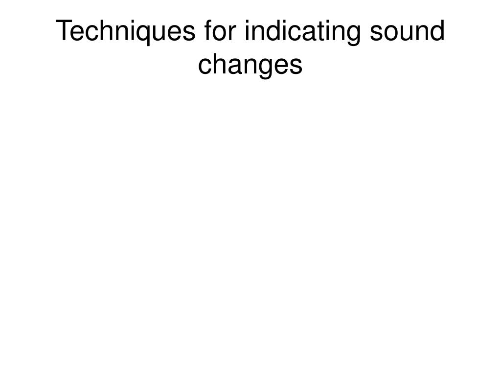 Techniques for indicating sound changes