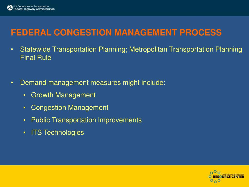 FEDERAL CONGESTION MANAGEMENT PROCESS