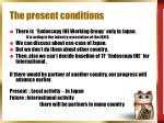 the present conditions