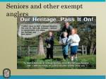 seniors and other exempt anglers