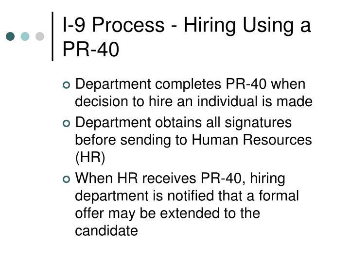 I 9 process hiring using a pr 40