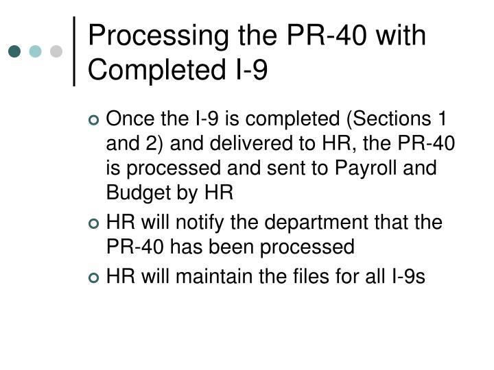 Processing the PR-40 with Completed I-9