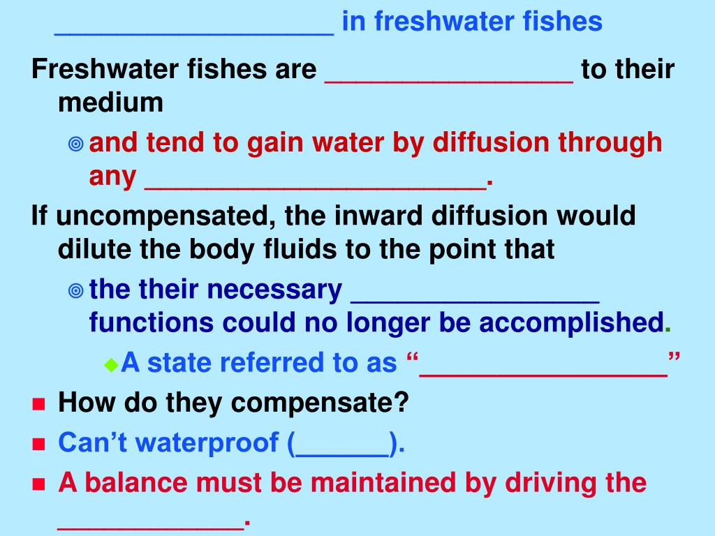 __________________ in freshwater fishes