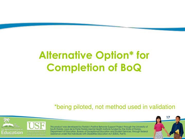 Alternative Option* for