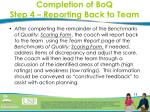 completion of boq step 4 reporting back to team