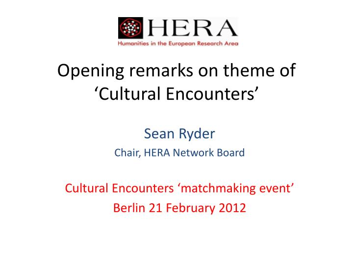 opening remarks on theme of cultural encounters n.