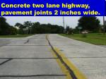 concrete two lane highway pavement joints 2 inches wide