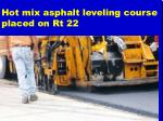 hot mix asphalt leveling course placed on rt 22