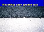 novachip open graded mix