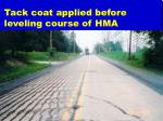 tack coat applied before leveling course of hma