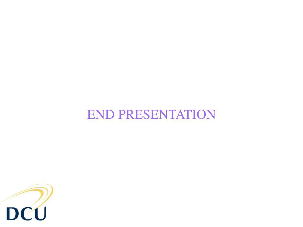END PRESENTATION