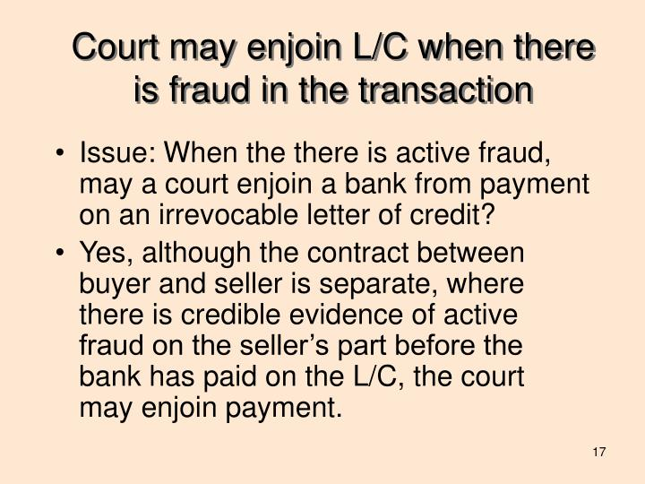 Court may enjoin L/C when there is fraud in the transaction