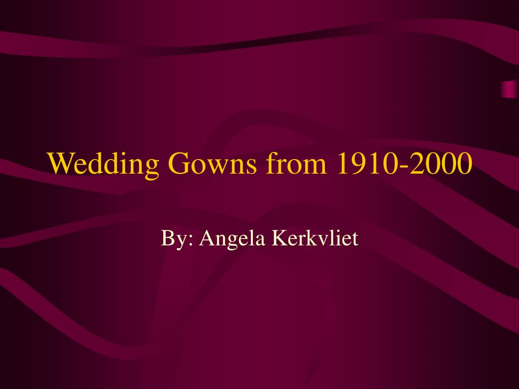 wedding gowns from 1910 2000 l.