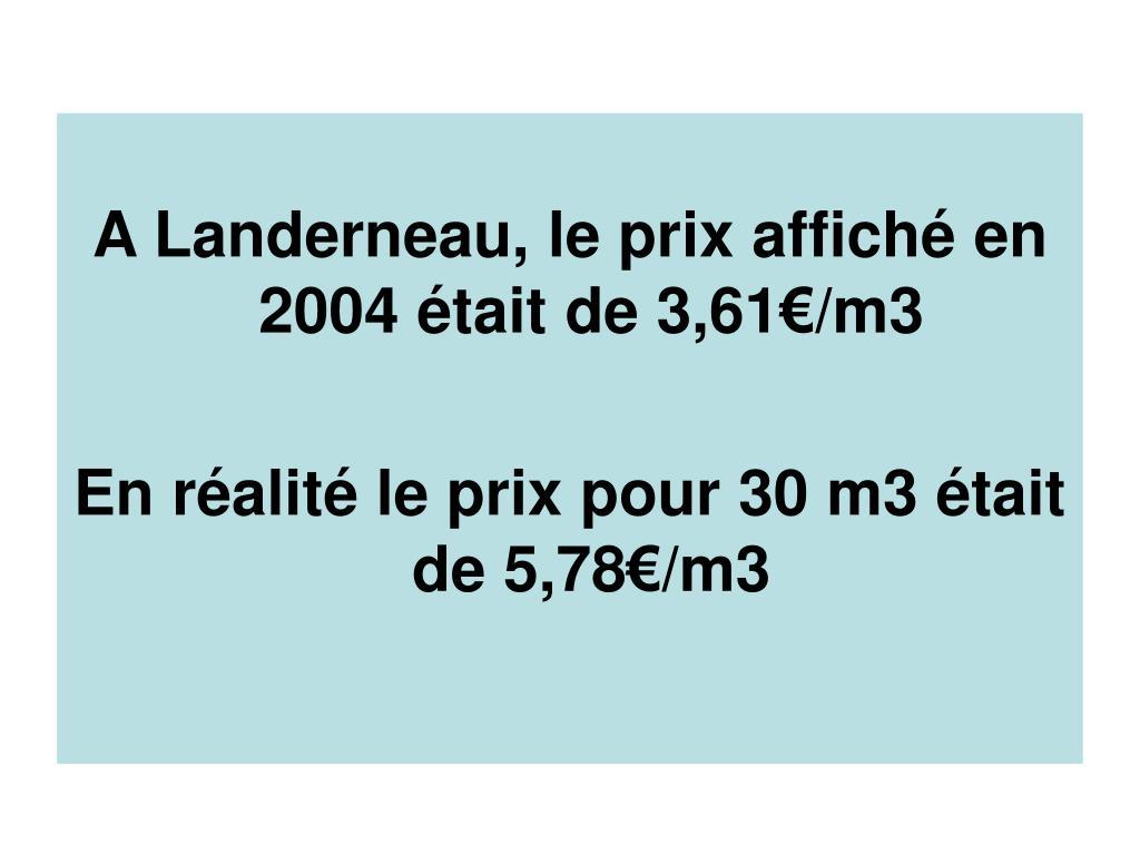 A Landerneau, le prix affiché en 2004 était de 3,61€/m3