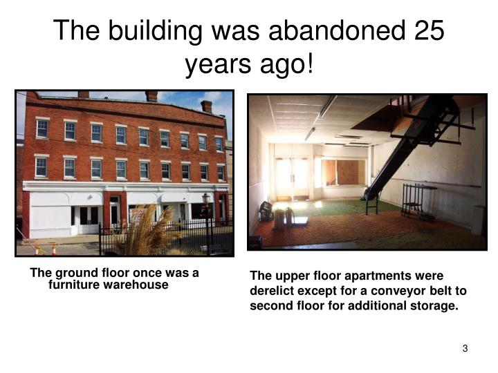The building was abandoned 25 years ago