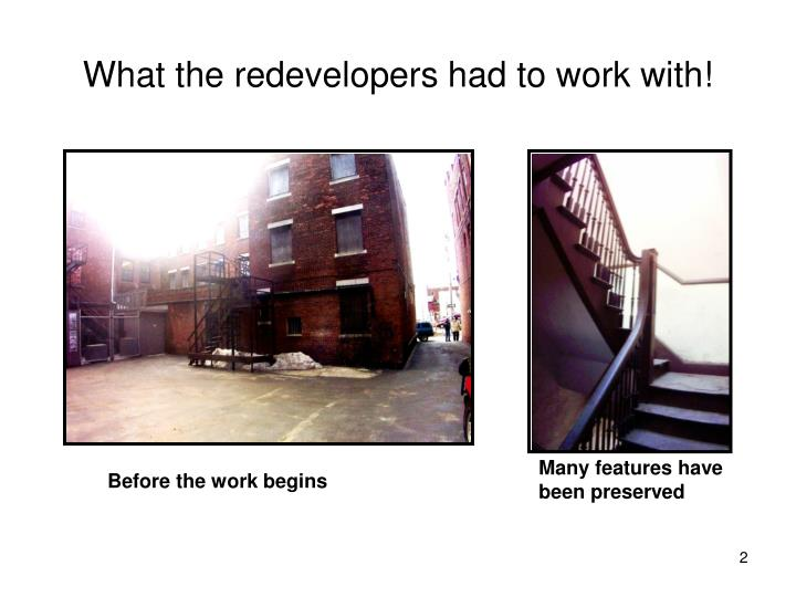 What the redevelopers had to work with