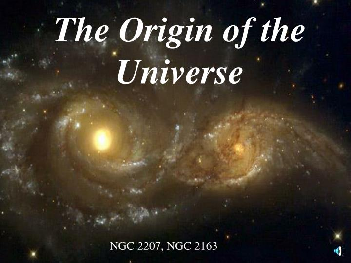 essay on the origin of the universe In cosmology, the big bang is the scientific theory that describes the early development and shape of the universe the big bang theory is the most accepted theory for the origin and evolution of our universe the big bang theory states that at some time in the distant past there was nothing.