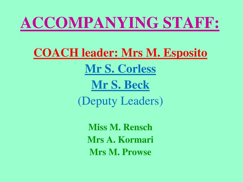 COACH leader: Mrs M. Esposito