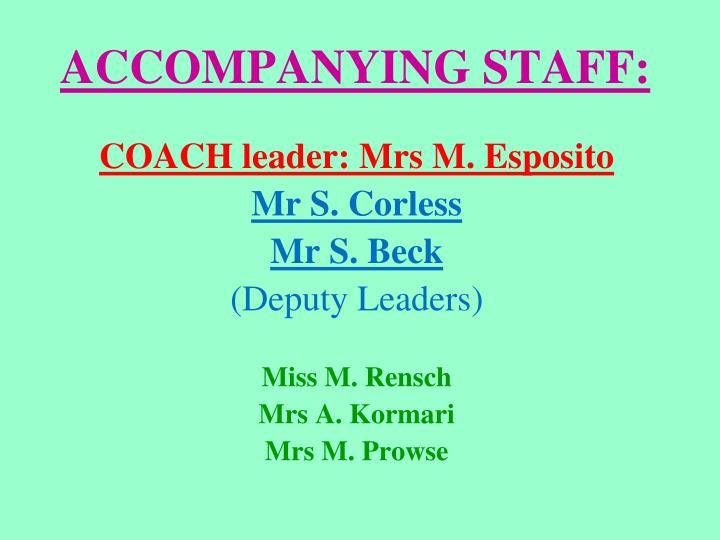 Accompanying staff