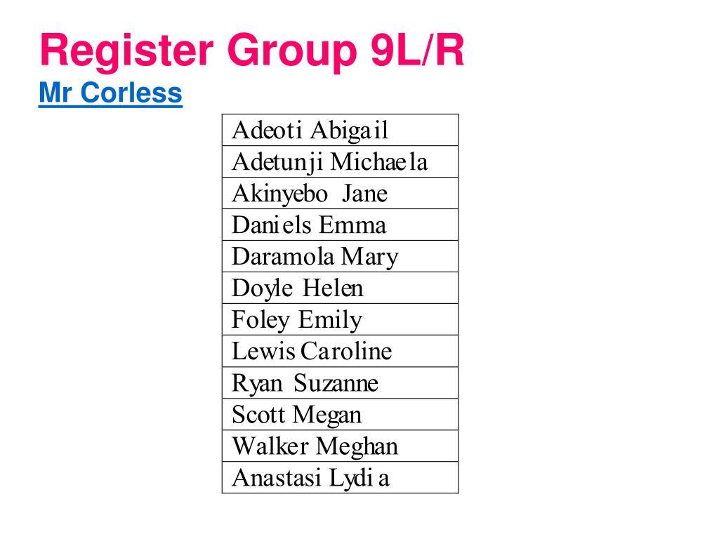 Register Group 9L/R