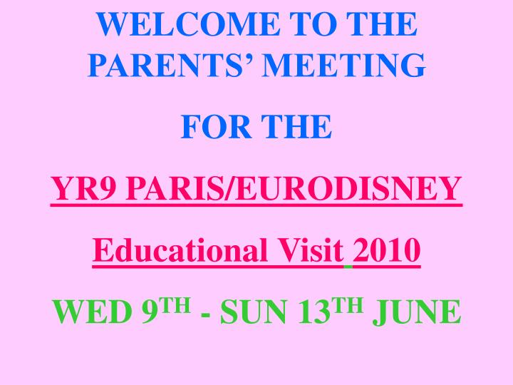 WELCOME TO THE PARENTS' MEETING