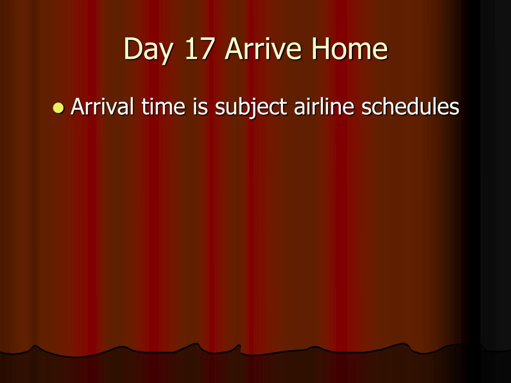 Day 17 Arrive Home