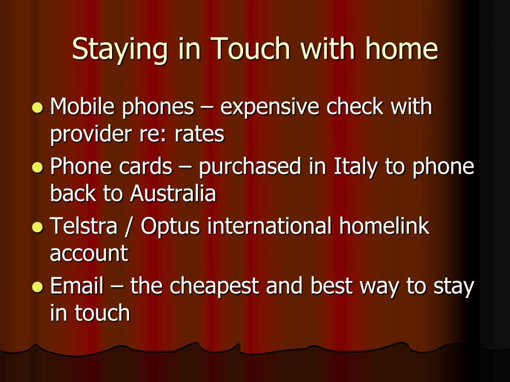 Staying in Touch with home