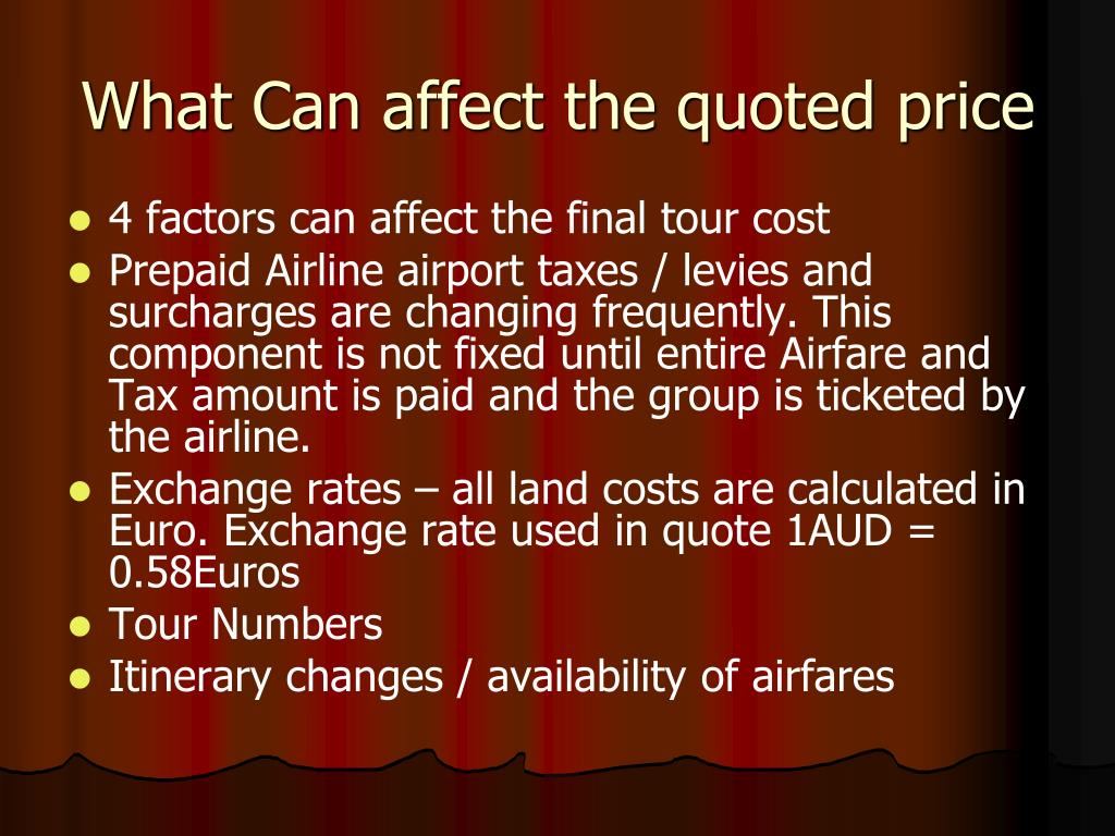 What Can affect the quoted price