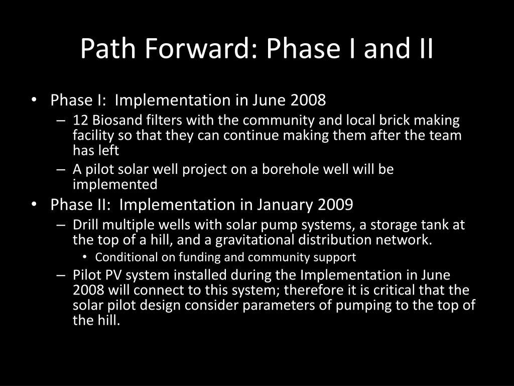 Path Forward: Phase I and II